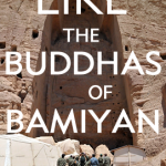 Like the Buddhas of Bamiyan